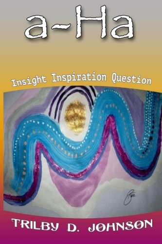 9781502576675: a-Ha - insight inspiration question