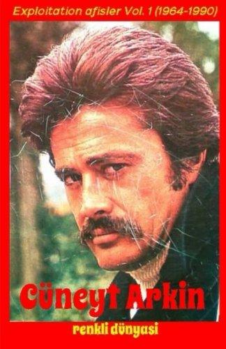 9781502580382: Cüneyt Arkin renkli dünyasi: Exploitation poster Vol. 1 (1964-1990) (Turkish Edition)