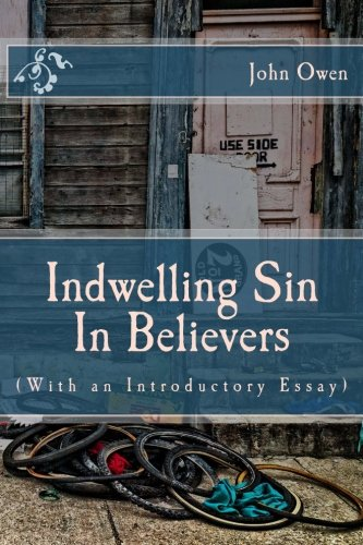 9781502581853: Indwelling Sin In Believers (With an Introductory Essay)
