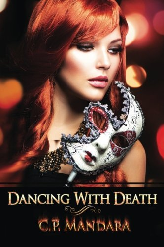 Dancing With Death: Ensnared and Enraptured: Volume: Mandara, C.P.