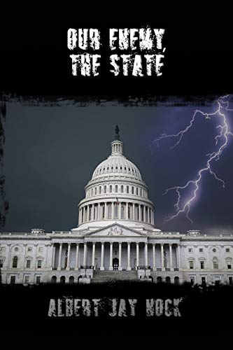 9781502585639: Our Enemy, the State