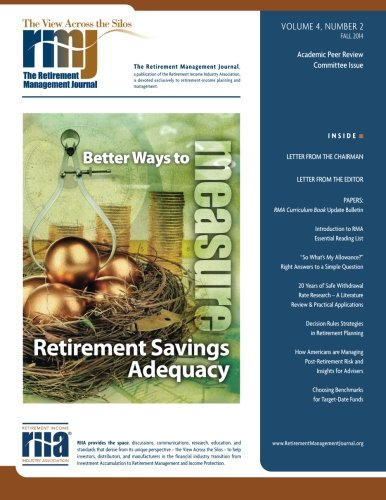 The Retirement Management Journal: Vol. 4, No. 2, Academic Peer Review Committee Issue (Volume 4): ...