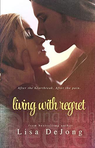 Living With Regret: De Jong, Lisa