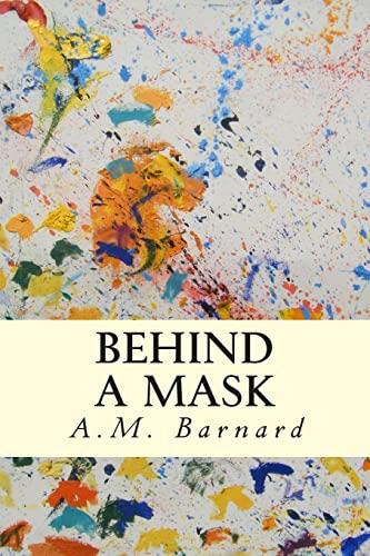 Behind a Mask: Barnard, A. M.