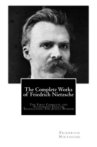 9781502589590: The Complete Works of Friedrich Nietzsche: The First Complete and Authorized English Translation: The Joyful Wisdom