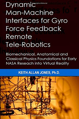 Dynamic Man-Machine Interfaces for Gyro Force Feedback: Jones Ph.D., Dr.