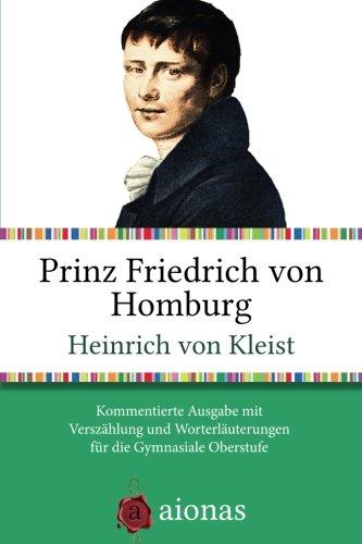 9781502590329: Prinz Friedrich von Homburg. Ein Schauspiel: Kommentierte Ausgabe mit Worterläuterungen für die Gymnasiale Oberstufe