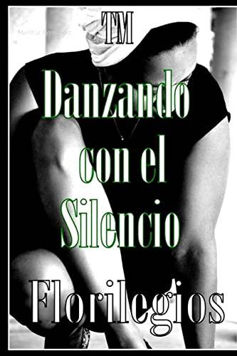 9781502590497: Danzando con el Silencio - Florilegios.: Florilegios (Spanish Edition)