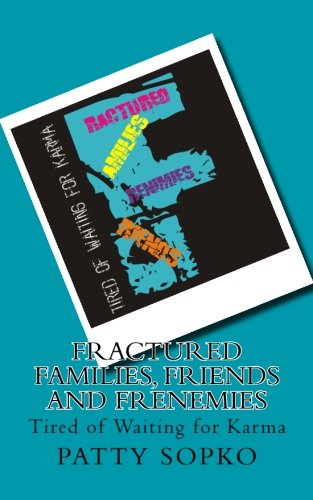 9781502592613: Fractured Families, Friends and Frenemies: Tired of Waiting for Karma