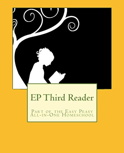 EP Third Reader: Part of the Easy Peasy All-in-One Homeschool (EP Reader Series) (Volume 3): Lee ...