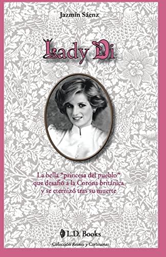 9781502593924: Lady Di: La bella princesa del pueblo que desafio a la Corona britanica y se eternizo tras su muerte (Reinas y cortesanas) (Volume 3) (Spanish Edition)