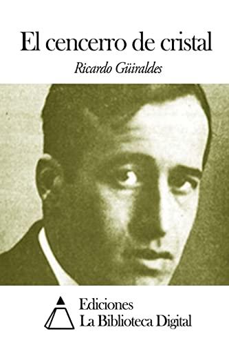 El Cencerro de Cristal: Guiraldes, Ricardo
