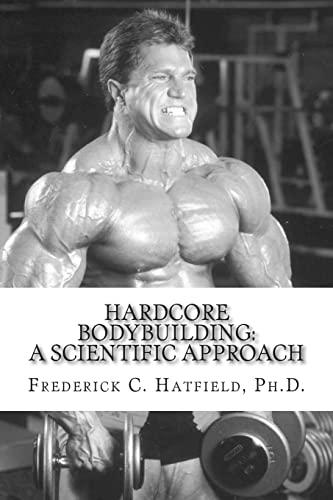 9781502598110: Hardcore Bodybuilding: A Scientific Approach