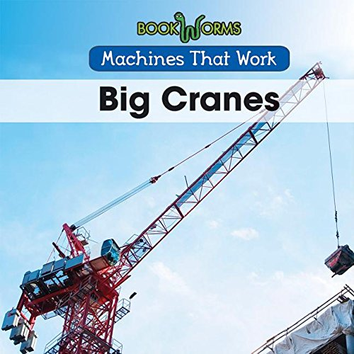 9781502604040: Big Cranes (Machines That Work)
