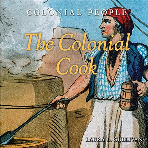 9781502604880: The Colonial Cook (Colonial People)