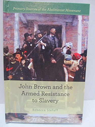 9781502605344: John Brown and Armed Resistance to Slavery (Primary Sources of the Abolitionist Movement)
