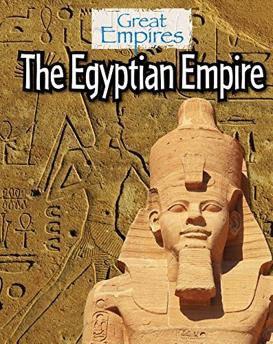 The Egyptian Empire (Great Empires): Ellis Roxburgh