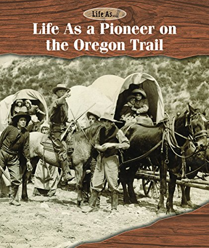 9781502610768: Life as a Pioneer on the Oregon Trail