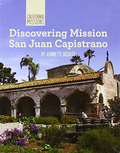 9781502612175: Discovering Mission San Juan Capistrano (California Missions)