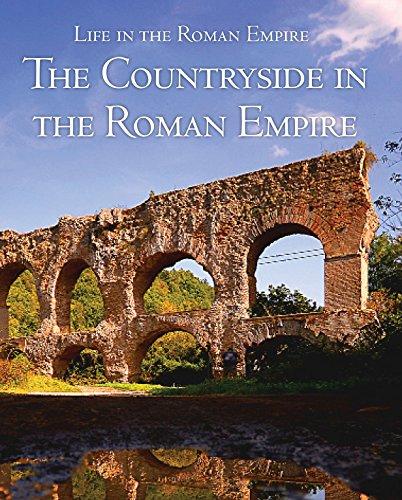 9781502622617: The Countryside in the Roman Empire (Life in the Roman Empire)