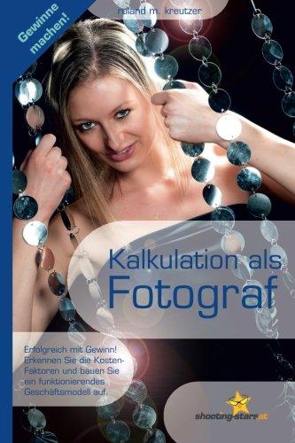 9781502702111: Kalkulation als Fotograf: Erfolgreich mit Gewinn und funktionierendem Geschäftsmodell (German Edition)