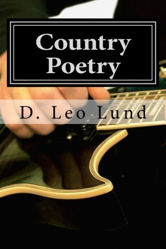Country Poetry: Book One (Paperback): D Leo Lund