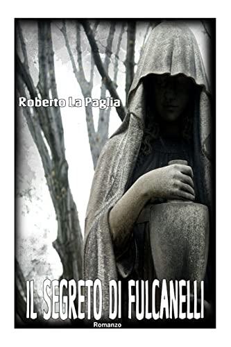 Il Segreto Di Fulcanelli: La Paglia, Roberto