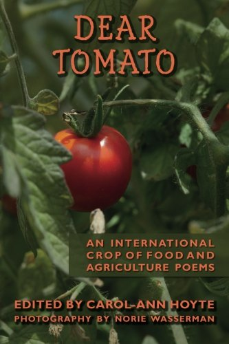 9781502705884: Dear Tomato: An International Crop of Food and Agriculture Poems