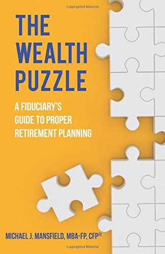 9781502706355: The Wealth Puzzle: A Fiduciary's Guide to Proper Retirement Planning