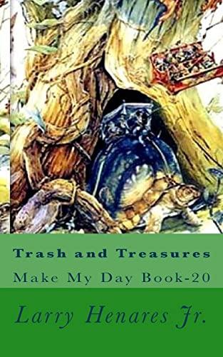 Trash and Treasures: Make My Day Book-20: Larry Henares Jr
