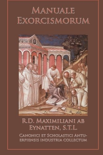 Manuale Exorcismorum (Latin Edition): Eynatten STL, R.D. Maximilianus