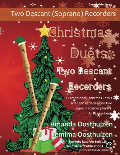 9781502713520: Christmas Duets for Two Descant Recorders: 21 Traditional Christmas Carols arranged for two equal descant recorders