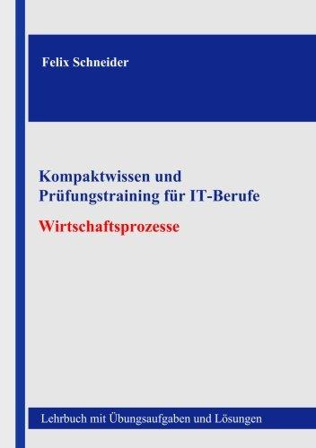 9781502715432: Kompaktwissen und Prüfungstraining für IT-Berufe - Wirtschaftsprozesse: Lehrbuch mit Übungsaufgaben und Lösungen