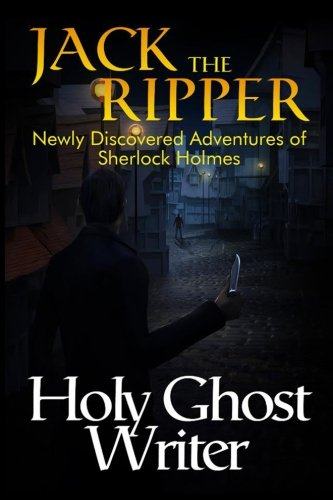 9781502716989: Jack The Ripper: Newly Discovered Adventures of Sherlock Holmes