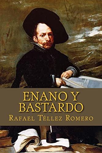 Enano y Bastardo (Spanish Edition): Rafael Téllez Romero