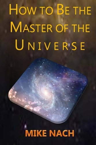 9781502721907: HOW to BE the MASTER of the UNIVERSE