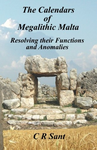 9781502726575: The Calendars of Megalithic Malta: Resolving their Functions and Anomalies