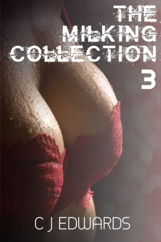 The Milking Collection 3 (Paperback): C J Edwards