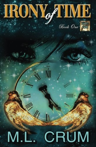 Irony of Time: Crum, M. L.