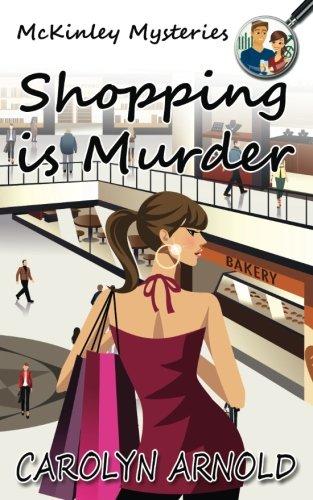 9781502737151: Shopping is Murder (McKinley Mysteries) (Volume 6)