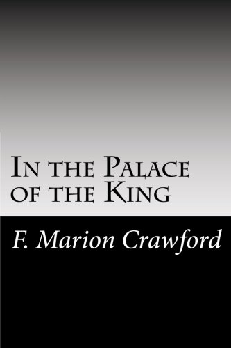 In the Palace of the King: Crawford, F. Marion