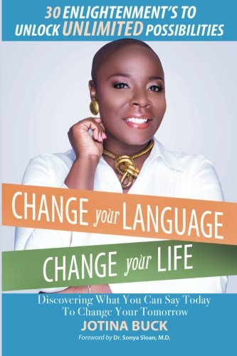 Change Your Language, Change Your Life: 30 Enlightenment's to Unlock Unlimited Possibilities: ...