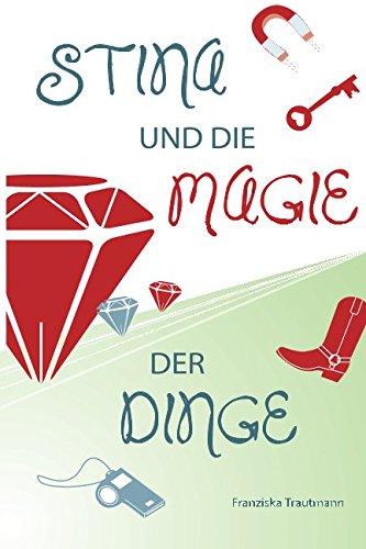 9781502750297: Stina und die Magie der Dinge (German Edition)