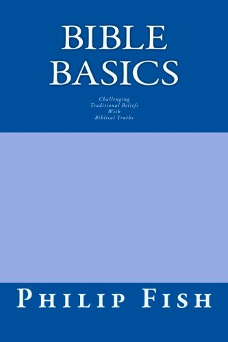 9781502751126: Bible Basics: Challenging Traditional Beliefs with Biblical Truths
