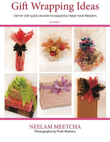 9781502752260: Gift Wrapping Ideas: Step By Step Guide On How To Exquisitely Wrap Your Presents (Volume 1)