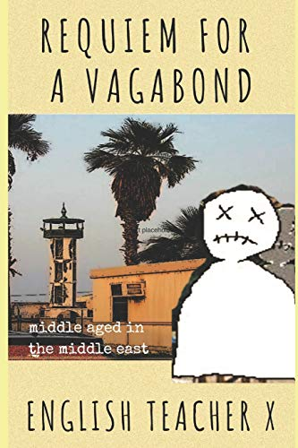 9781502752468: Requiem for a Vagabond: Middle Aged in the Middle East (English Teacher X)