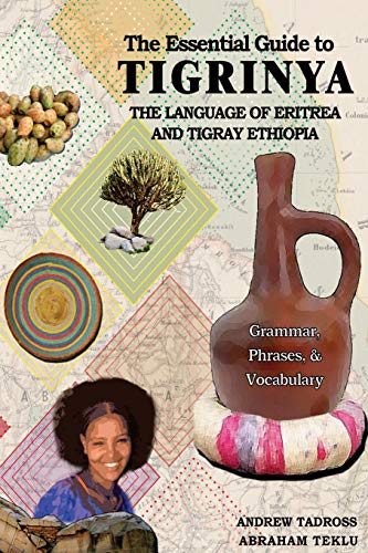 The Essential Guide to Tigrinya: The Language: Teklu, Abraham