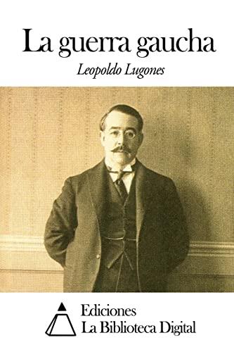 9781502755872: La guerra gaucha (Spanish Edition)