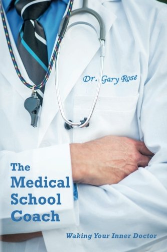 9781502755919: The Medical School Coach: Waking Your Inner Doctor