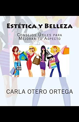 9781502758330: Estética y Belleza: Consejos Útiles para Mejorar tu Aspecto (Spanish Edition)